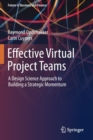 Effective Virtual Project Teams : A Design Science Approach to Building a Strategic Momentum - Book