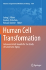 Human Cell Transformation : Advances in Cell Models for the Study of Cancer and Aging - Book