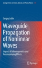 Waveguide Propagation of Nonlinear Waves : Impact of Inhomogeneity and Accompanying Effects - Book