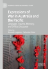 Expressions of War in Australia and the Pacific : Language, Trauma, Memory, and Official Discourse - eBook