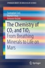 The Chemistry of CO2 and TiO2 : From Breathing Minerals to Life on Mars - Book