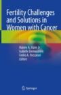 Fertility Challenges and Solutions in Women with Cancer - Book