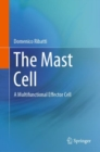 The Mast Cell : A Multifunctional Effector Cell - Book