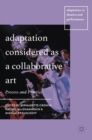 Adaptation Considered as a Collaborative Art : Process and Practice - Book