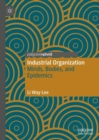Industrial Organization : Minds, Bodies, and Epidemics - Book