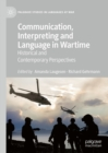 Communication, Interpreting and Language in Wartime : Historical and Contemporary Perspectives - eBook