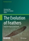The Evolution of Feathers : From Their Origin to the Present - Book