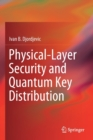 Physical-Layer Security and Quantum Key Distribution - Book