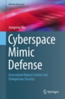 Cyberspace Mimic Defense : Generalized Robust Control and Endogenous Security - Book