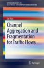 Channel Aggregation and Fragmentation for Traffic Flows - eBook