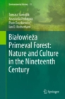Bialowieza Primeval Forest: Nature and Culture in the Nineteenth Century - Book