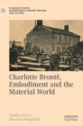 Charlotte Bronte, Embodiment and the Material World - Book
