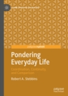 Pondering Everyday Life : Coordination, Continuity, and Comparison - eBook