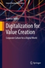 Digitalization for Value Creation : Corporate Culture for a Digital World - Book