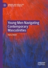 Young Men Navigating Contemporary Masculinities - eBook