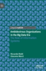 Ambidextrous Organizations in the Big Data Era : The Role of Information Systems - Book