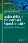 Sustainability in the Textile and Apparel Industries : Sustainable Textiles, Clothing Design and Repurposing - eBook
