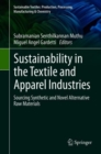 Sustainability in the Textile and Apparel Industries : Sourcing Synthetic and Novel Alternative Raw Materials - eBook