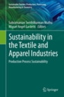Sustainability in the Textile and Apparel Industries : Production Process Sustainability - eBook
