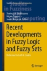 Recent Developments in Fuzzy Logic and Fuzzy Sets : Dedicated to Lotfi A. Zadeh - eBook