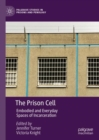The Prison Cell : Embodied and Everyday Spaces of Incarceration - eBook