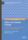 Cities and Climate Change : Climate Policy, Economic Resilience and Urban Sustainability - Book