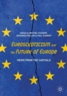 Euroscepticism and the Future of Europe : Views from the Capitals - eBook