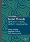 English Wetlands : Spaces of nature, culture, imagination - Book