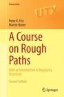 A Course on Rough Paths : With an Introduction to Regularity Structures - Book