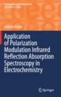 Application of Polarization Modulation Infrared Reflection Absorption Spectroscopy in Electrochemistry - Book