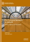 The Carceral Network in Ireland : History, Agency and Resistance - eBook