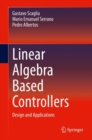 Linear Algebra Based Controllers : Design and Applications - Book
