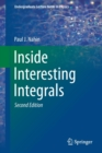 Inside Interesting Integrals : A Collection of Sneaky Tricks, Sly Substitutions, and Numerous Other Stupendously Clever, Awesomely Wicked, and Devilishly Seductive Maneuvers for Computing Hundreds of - Book