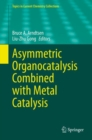 Asymmetric Organocatalysis Combined with Metal Catalysis - Book