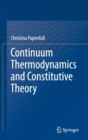 Continuum Thermodynamics and Constitutive Theory - Book
