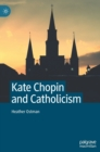 Kate Chopin and Catholicism - Book