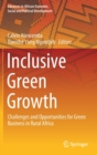 Inclusive Green Growth : Challenges and Opportunities for Green Business in Rural Africa - Book