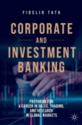 Corporate and Investment Banking : Preparing for a Career in Sales, Trading, and Research in Global Markets - Book