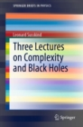 Three Lectures on Complexity and Black Holes - Book