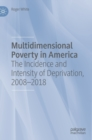 Multidimensional Poverty in America : The Incidence and Intensity of Deprivation, 2008-2018 - Book
