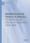 Multidimensional Poverty in America : The Incidence and Intensity of Deprivation, 2008-2018 - eBook