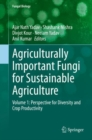 Agriculturally Important Fungi for Sustainable Agriculture : Volume 1: Perspective for Diversity and Crop Productivity - eBook