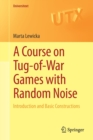 A Course on Tug-of-War Games with Random Noise : Introduction and Basic Constructions - Book