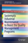 Systematic Industrial Maintenance to Boost the Quality Management Programs - Book