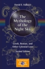 The Mythology of the Night Sky : Greek, Roman, and Other Celestial Lore - eBook
