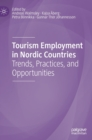 Tourism Employment in Nordic Countries : Trends, Practices, and Opportunities - Book