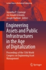 Engineering Assets and Public Infrastructures in the Age of Digitalization : Proceedings of the 13th World Congress on Engineering Asset Management - Book