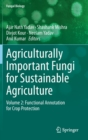 Agriculturally Important Fungi for Sustainable Agriculture : Volume 2: Functional Annotation for Crop Protection - Book