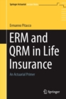 ERM and QRM in Life Insurance : An Actuarial Primer - Book