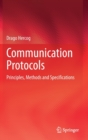 Communication Protocols : Principles, Methods and Specifications - Book